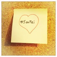 Post-it showing heart around '5 on Fri'